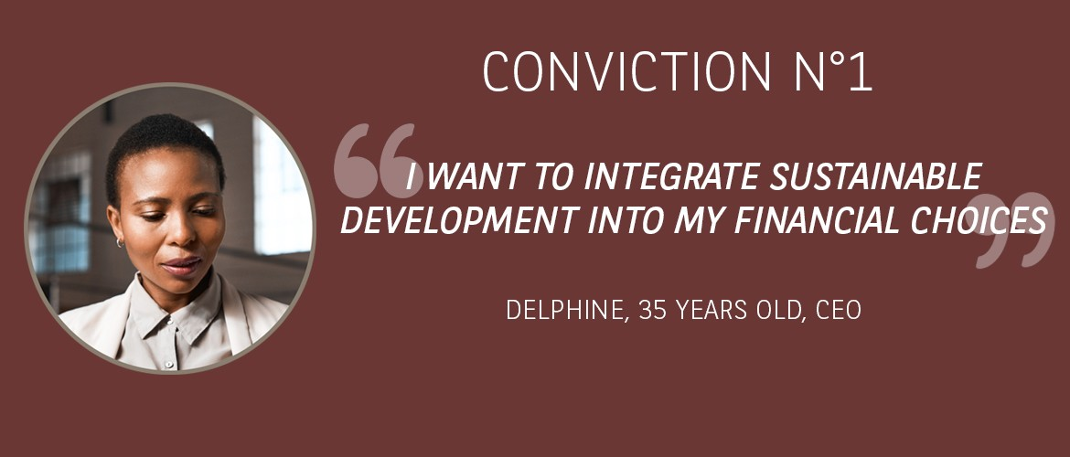 Conviction 1 - I wish to integrate sustainable development into my financial choices